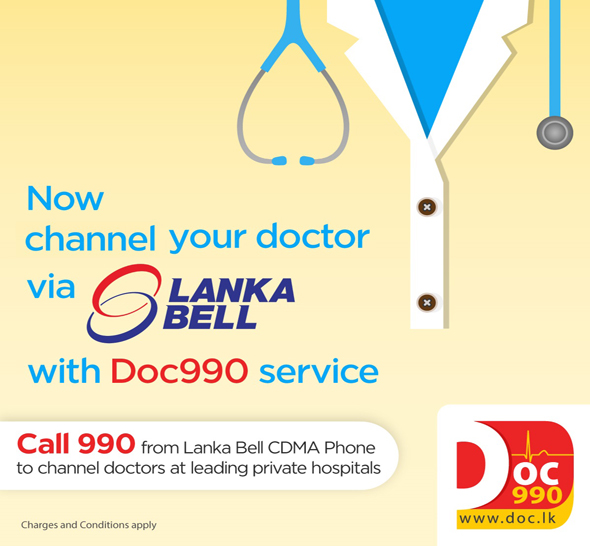 Call 990 from Lanka Bell CDMA phone to channel doctors at leading private hospitals